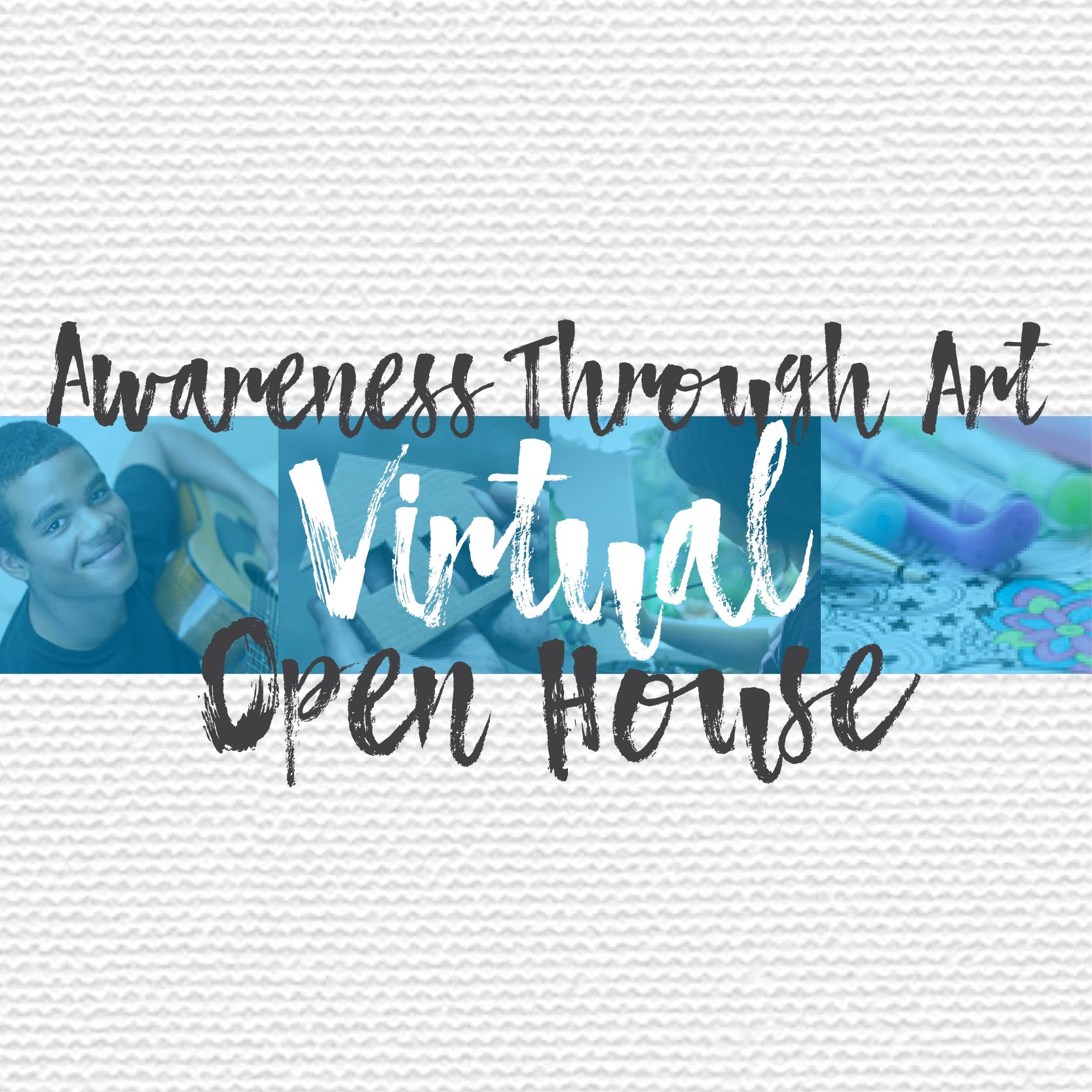 Awareness Through Art Virtual Open House